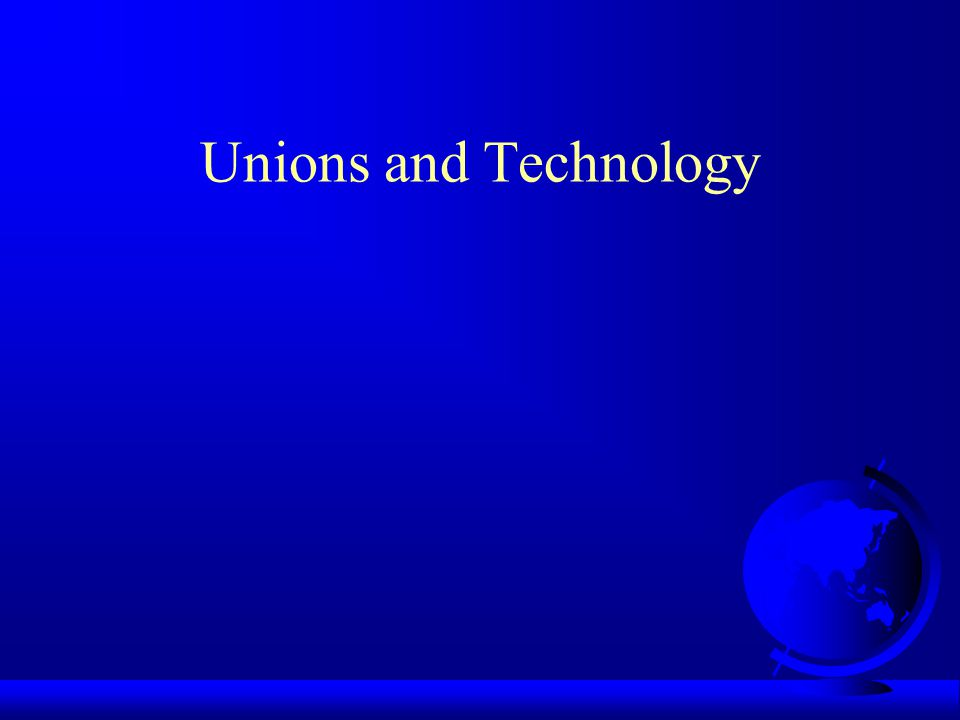Will unions be part of this New Electronic Society?