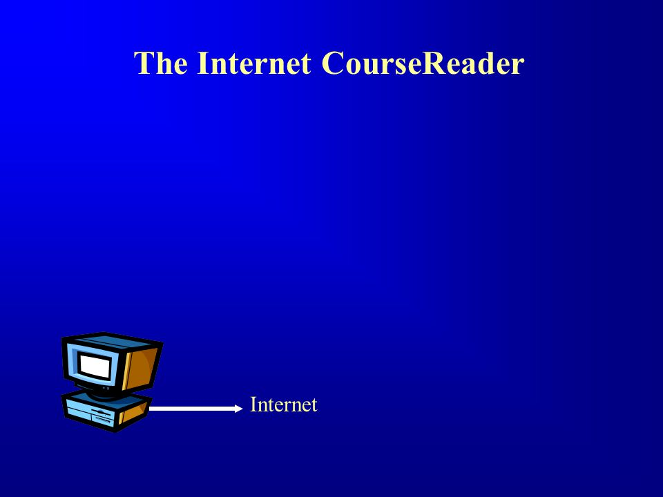 The Internet CourseReader Internet