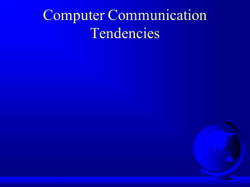 Computer Communication Tendencies