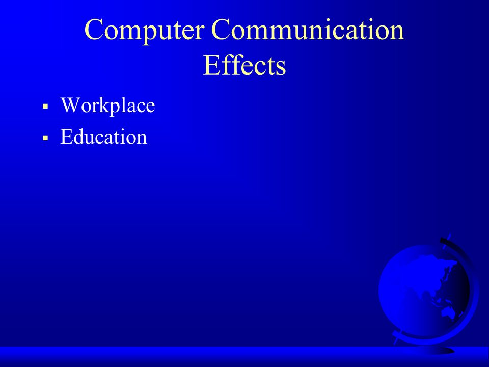 Computer Communication Effects  Workplace  Education
