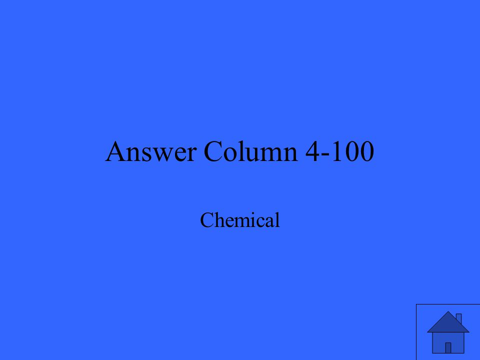 Answer Column 4-100 Chemical
