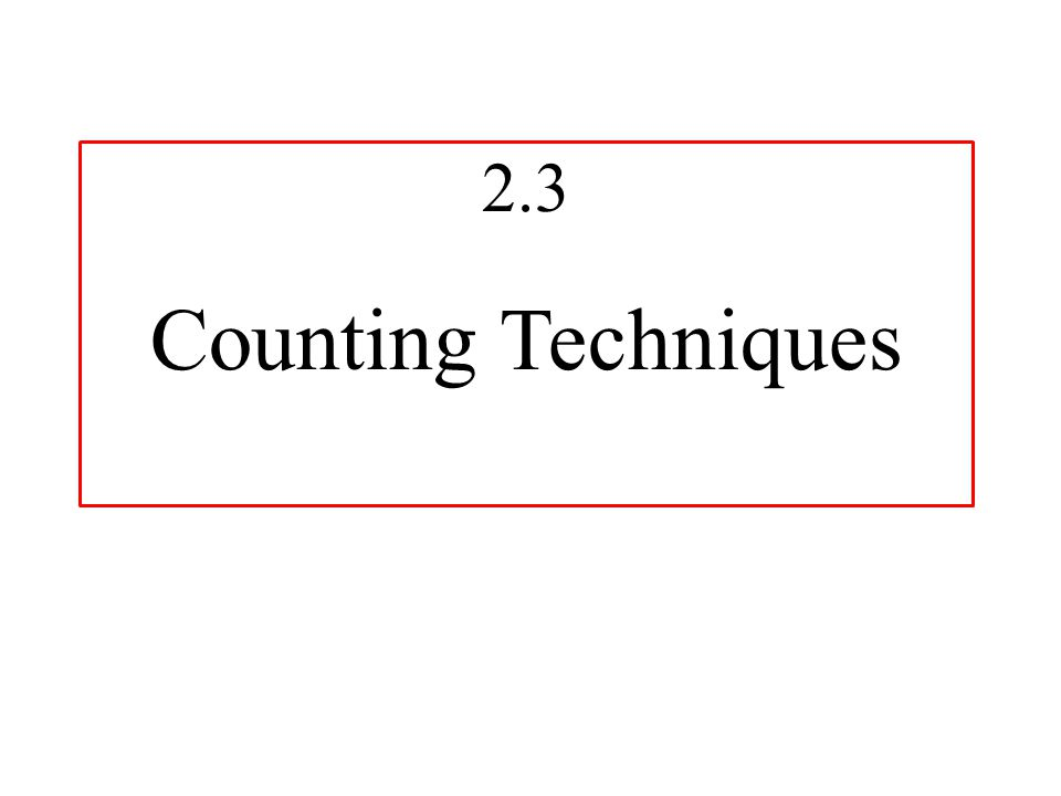 2.3 Counting Techniques