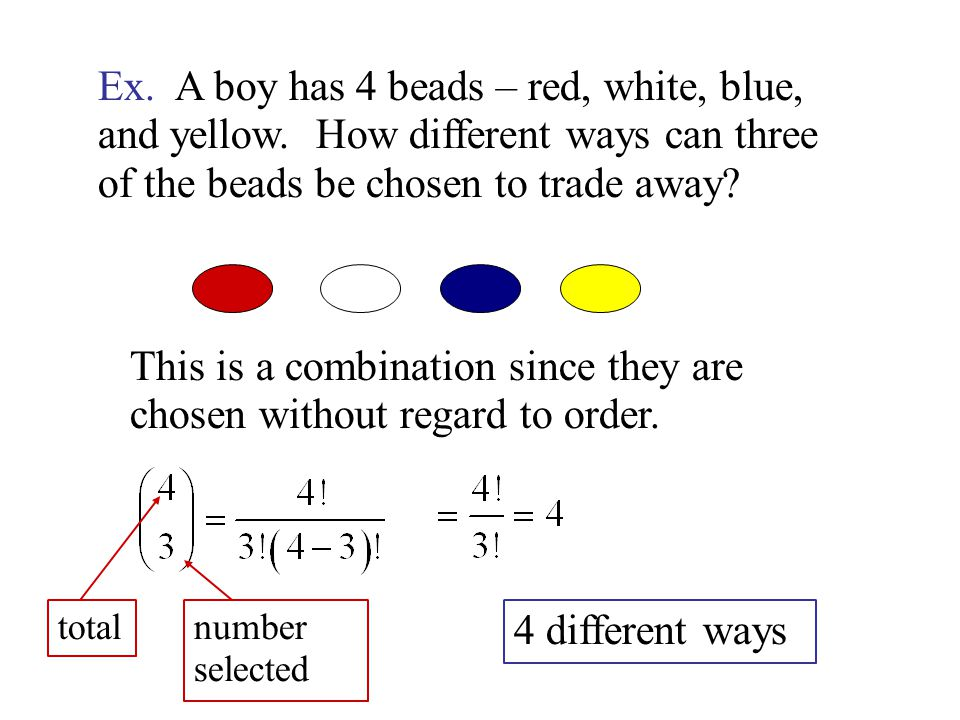 Ex. A boy has 4 beads – red, white, blue, and yellow.