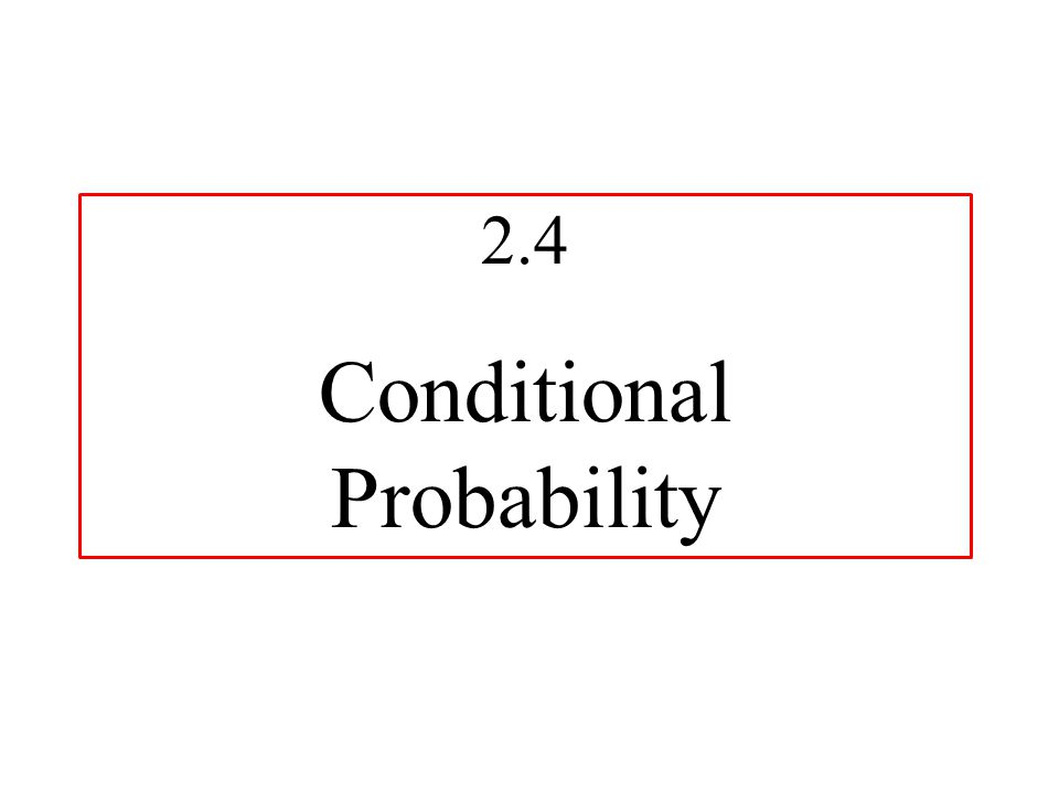 2.4 Conditional Probability