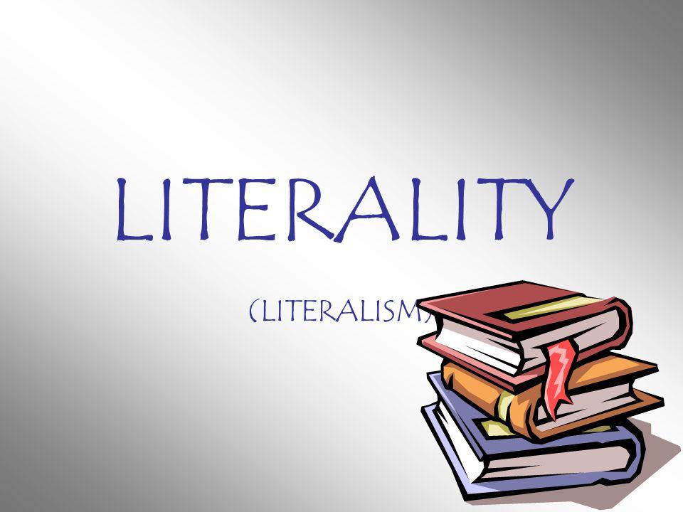 LITERALITY (LITERALISM)