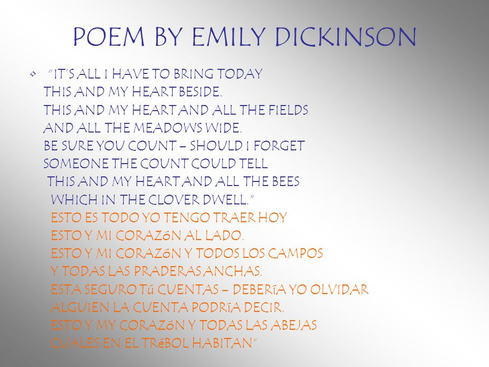 POEM BY EMILY DICKINSON IT'S ALL I HAVE TO BRING TODAY THIS AND MY HEART BESIDE.