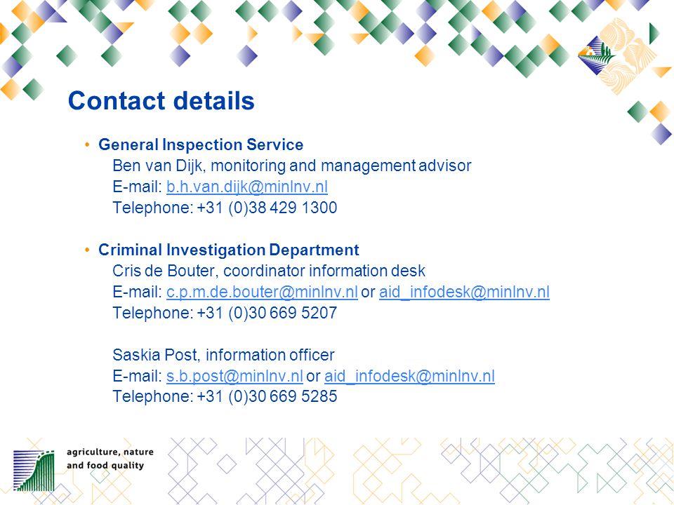Contact details General Inspection Service Ben van Dijk, monitoring and management advisor E-mail: b.h.van.dijk@minlnv.nlb.h.van.dijk@minlnv.nl Teleph