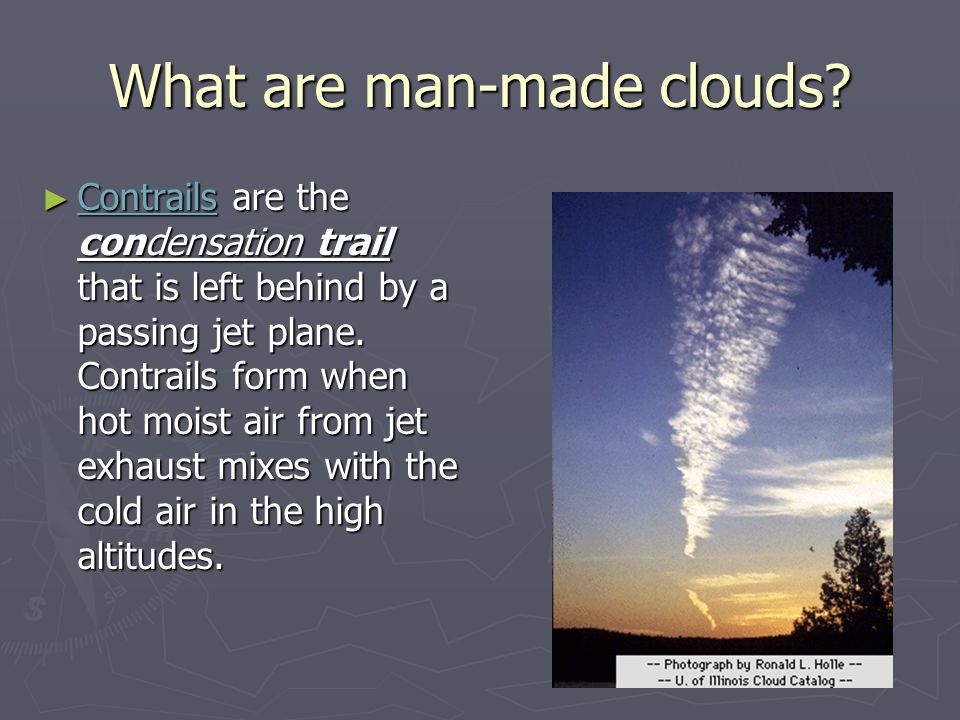 What are man-made clouds.