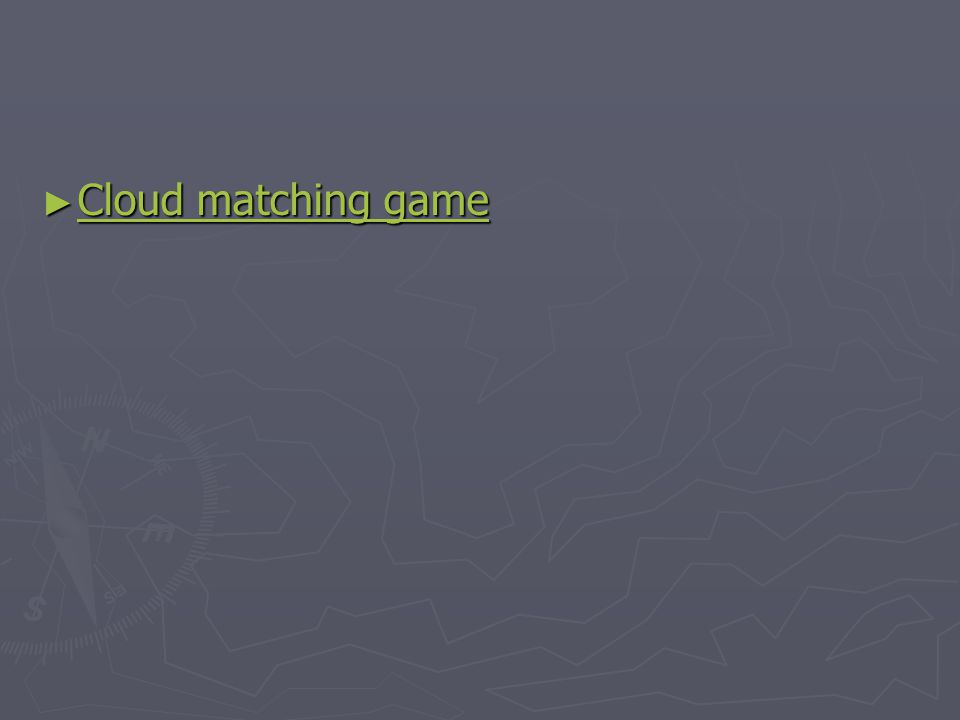 ► Cloud matching game Cloud matching game Cloud matching game
