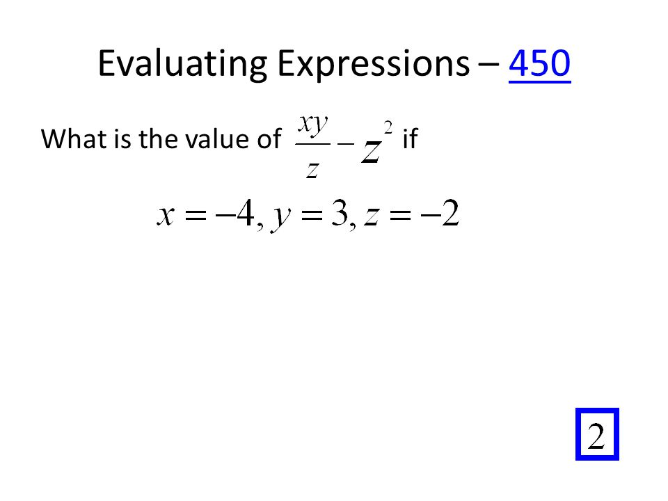 Evaluating Expressions – 450450 What is the value of if