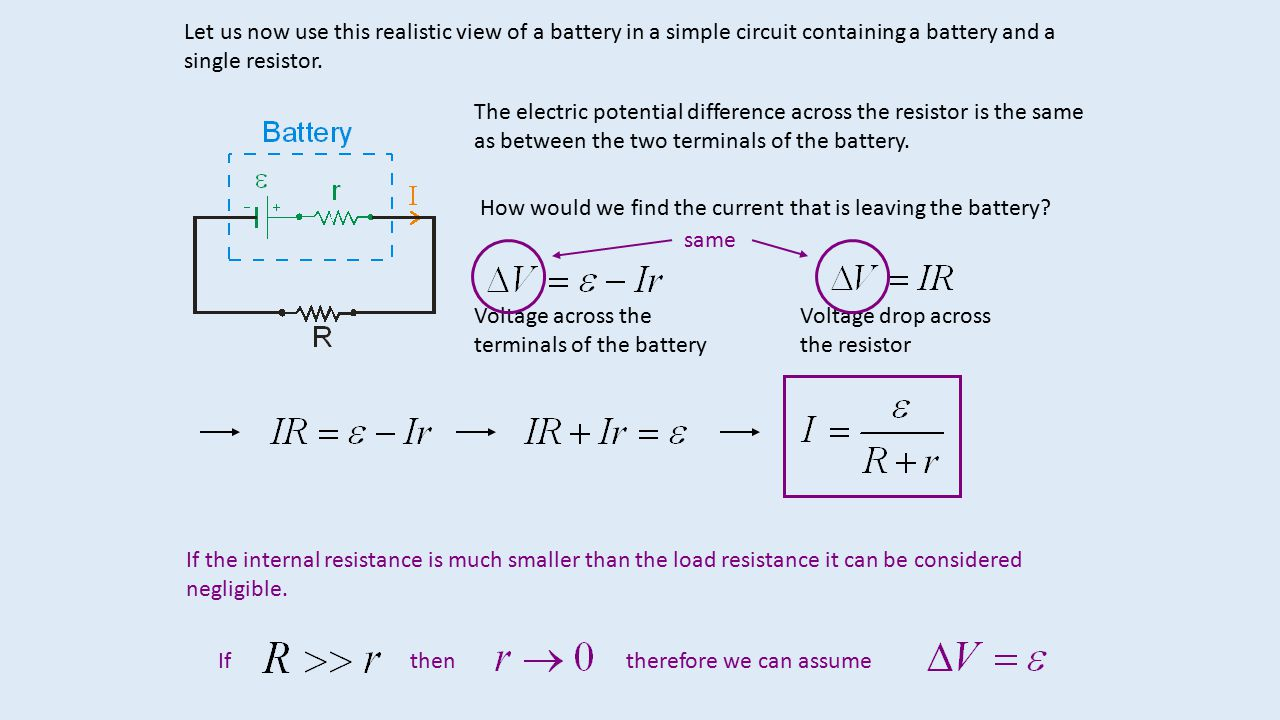 Let us now use this realistic view of a battery in a simple circuit containing a battery and a single resistor.