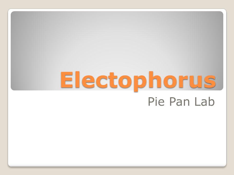 Electophorus Pie Pan Lab