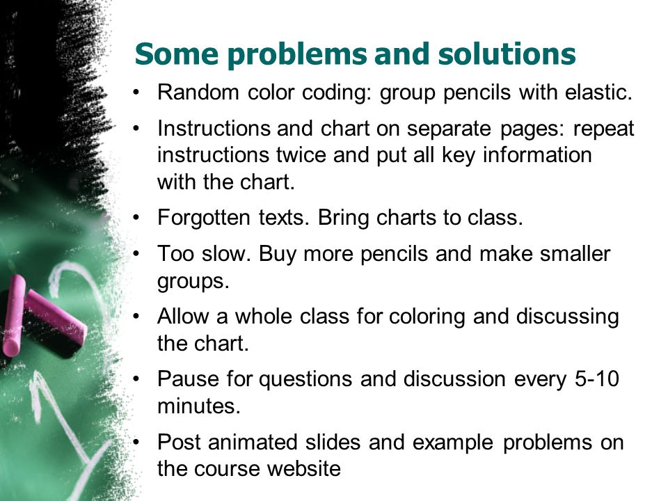 Some problems and solutions Random color coding: group pencils with elastic. Instructions and chart on separate pages: repeat instructions twice and p
