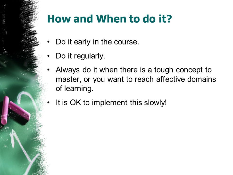 How and When to do it. Do it early in the course.