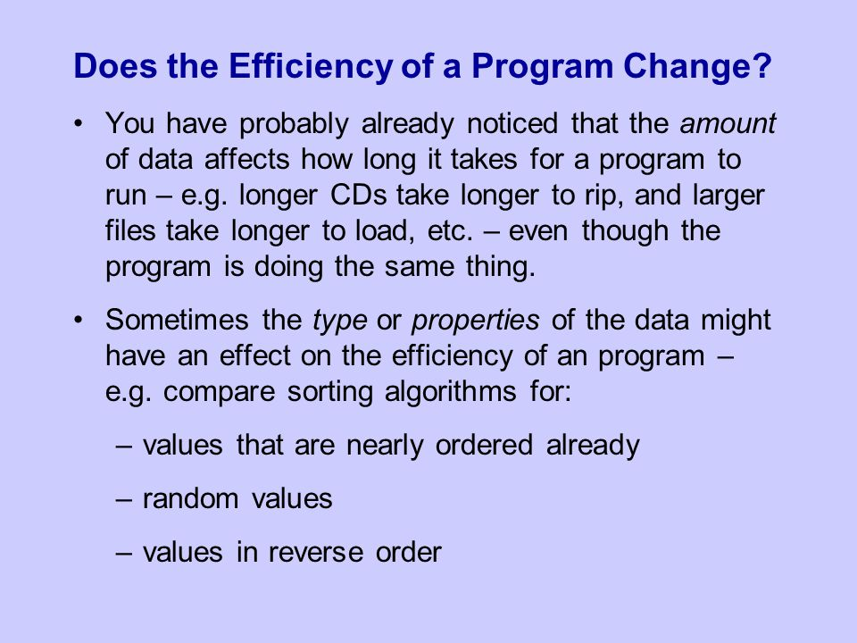 Does the Efficiency of a Program Change.