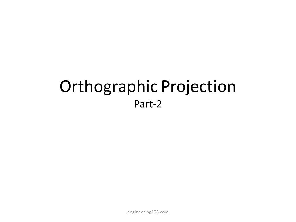 Orthographic Projection Part-2 engineering108.com