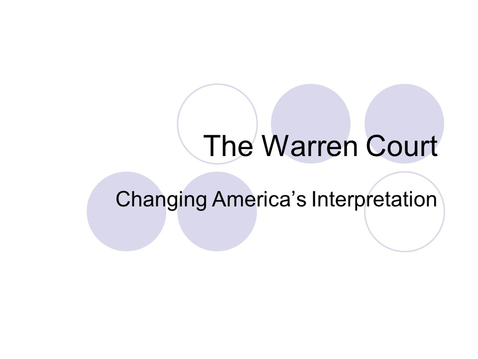 The Warren Court Changing America's Interpretation