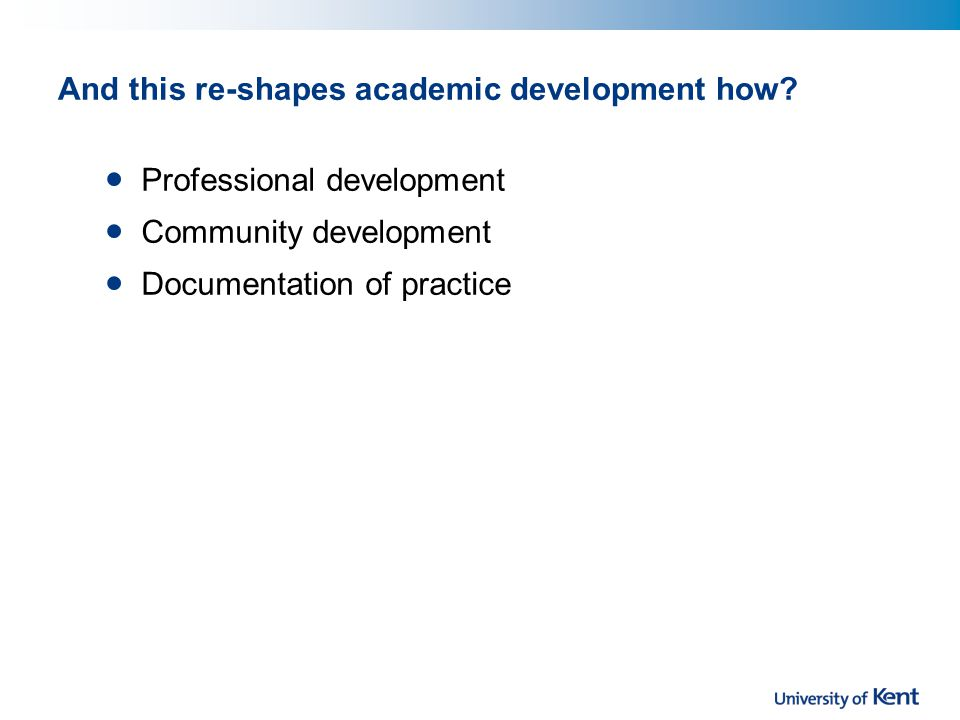 And this re-shapes academic development how.