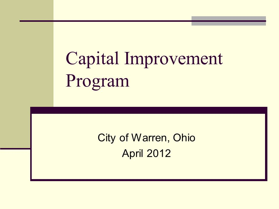 Capital Improvement Program City of Warren, Ohio April 2012