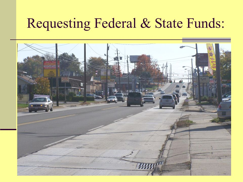 Requesting Federal & State Funds: Youngstown Road Reconstruction Laird Ave. to Ridge Road $4 million Youngstown Road Resurfacing Ridge Road to North R