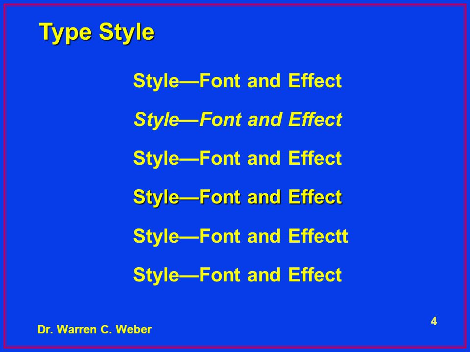 4 Dr. Warren C. Weber Type Style Style—Font and Effect Style—Font and Effectt Style—Font and Effect