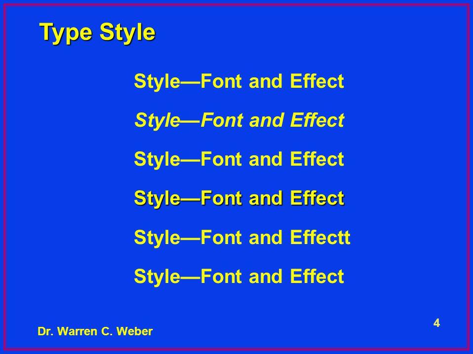 5 Dr. Warren C. Weber Type Size Affects Readability