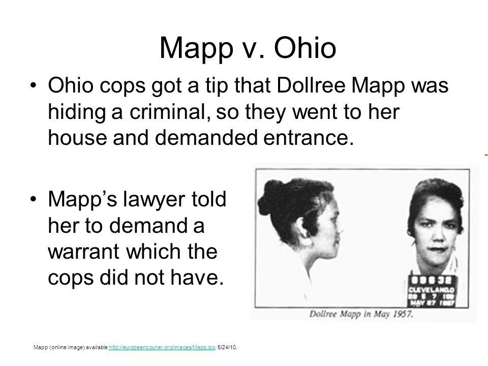 Mapp v. Ohio Mapp (online image) available http://europeancourier.org/images/Mapp.jpg.