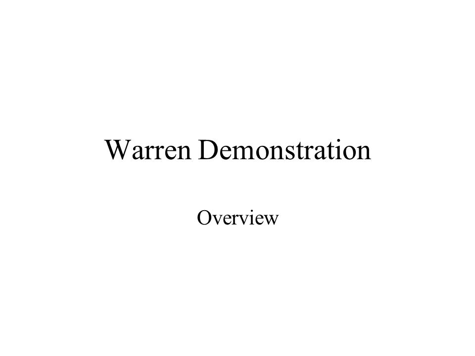 Warren Demonstration Overview
