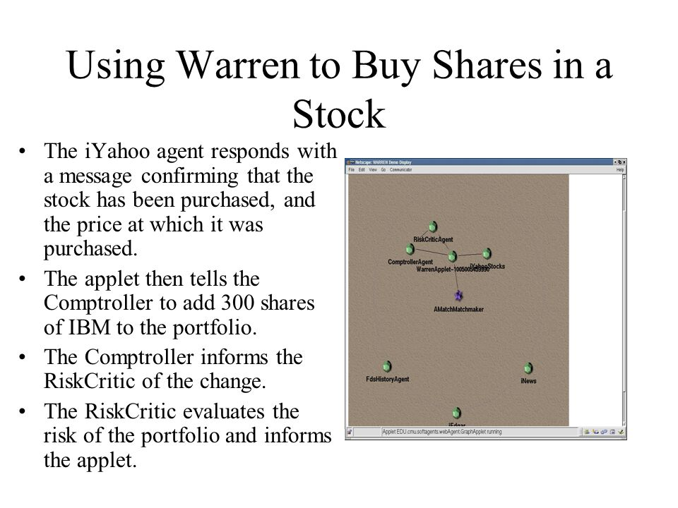Using Warren to Buy Shares in a Stock The iYahoo agent responds with a message confirming that the stock has been purchased, and the price at which it