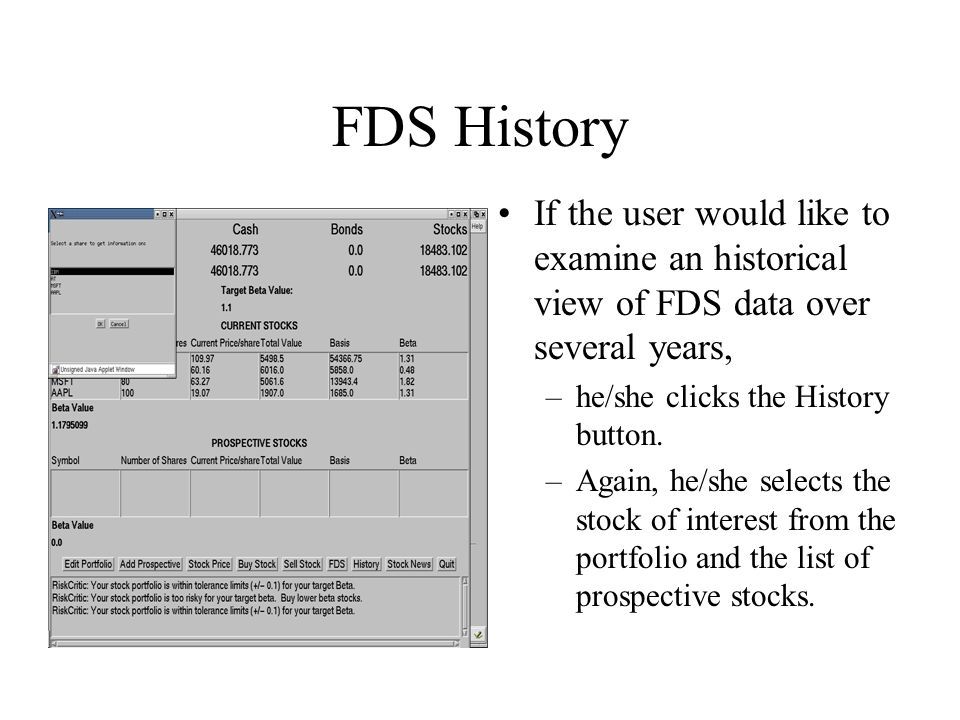 FDS History If the user would like to examine an historical view of FDS data over several years, –he/she clicks the History button.