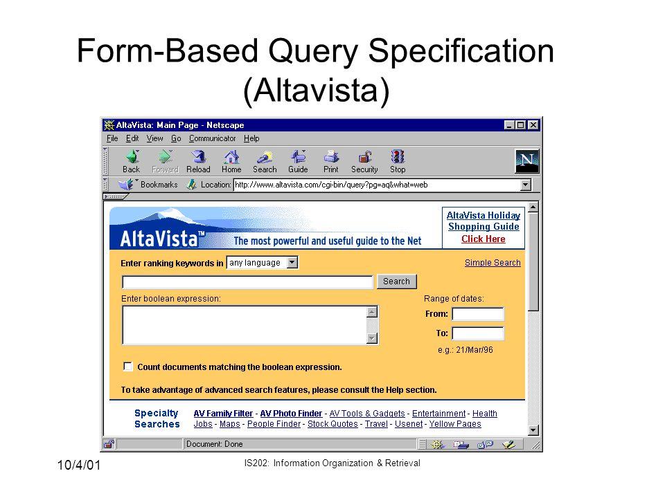 10/4/01 IS202: Information Organization & Retrieval Form-Based Query Specification (Altavista)