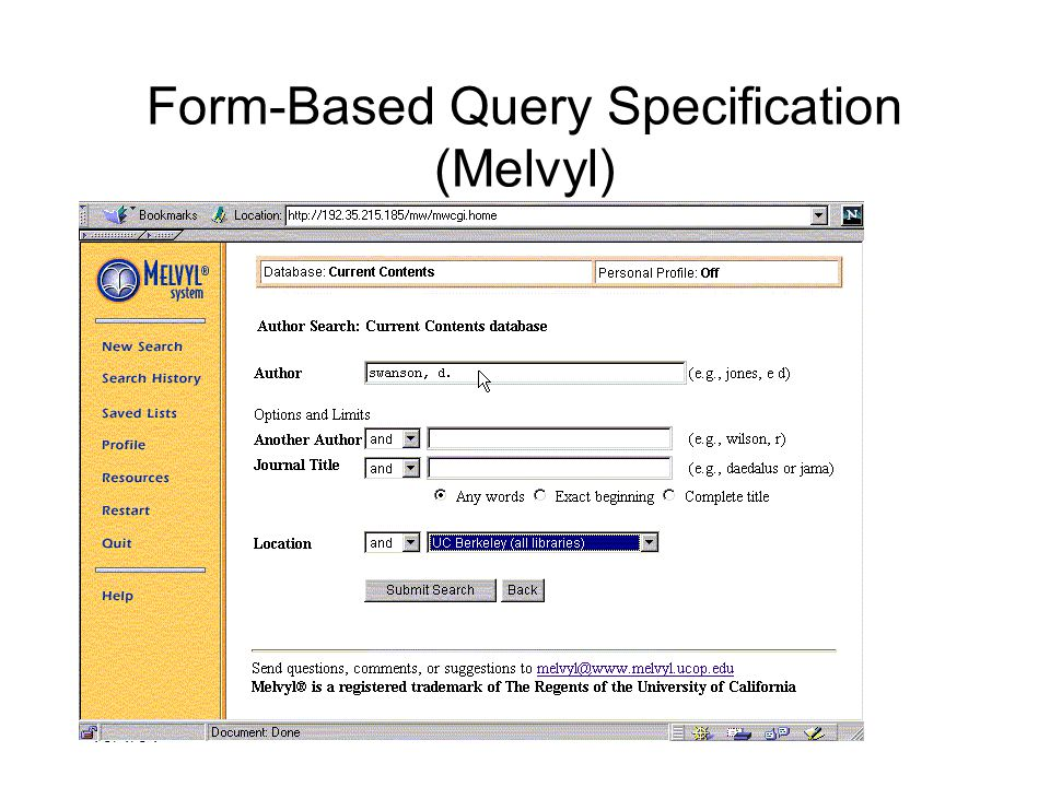 10/4/01 IS202: Information Organization & Retrieval Form-Based Query Specification (Melvyl)
