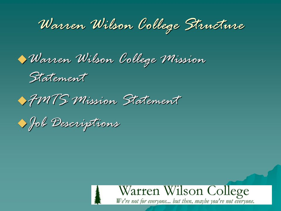 Warren Wilson College Structure  Warren Wilson College Mission Statement  FMTS Mission Statement  Job Descriptions