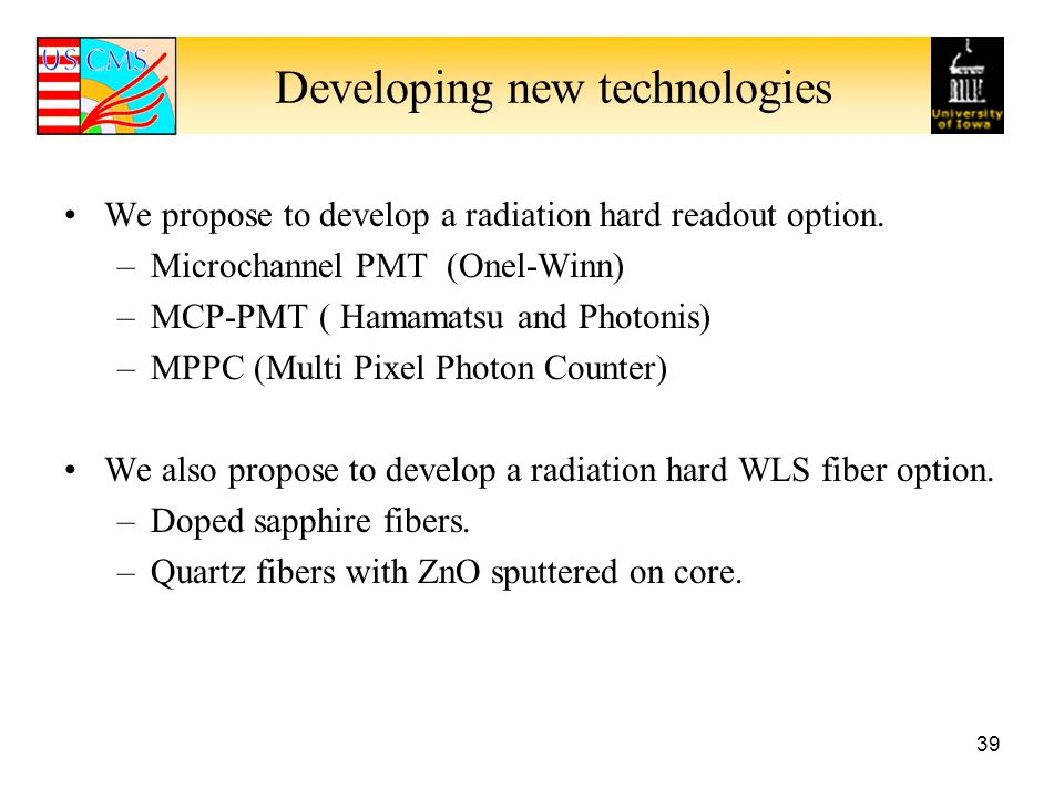 Developing new technologies We propose to develop a radiation hard readout option.