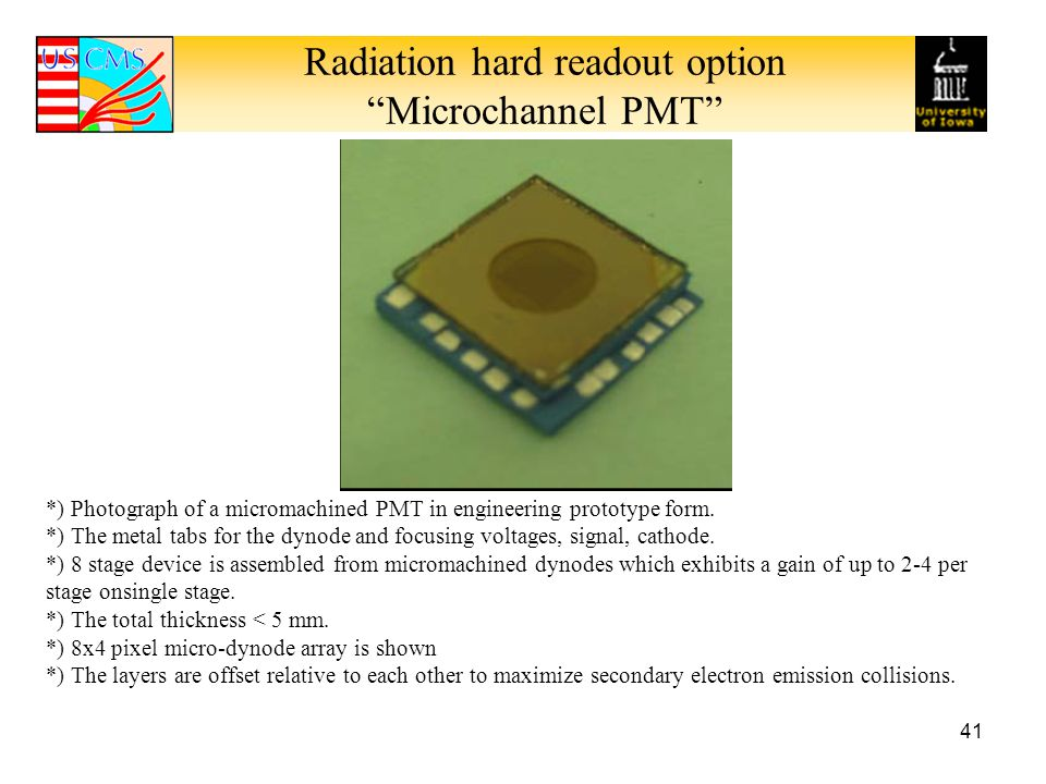 Radiation hard readout option Microchannel PMT 41 *) Photograph of a micromachined PMT in engineering prototype form.