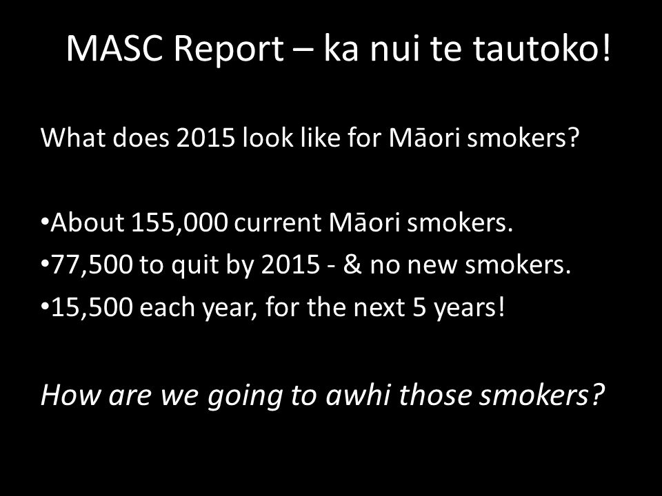 Awhi Mai Awhi Atu™ - a workplace training programme 1.5 days of training - face to face Online learning component - Ngā Kete Hauora™ Quit Card Provider certification ABC's and cessation advice integrated into work plans Kaupapa Māori based and focused Te kaupapa – what is it?
