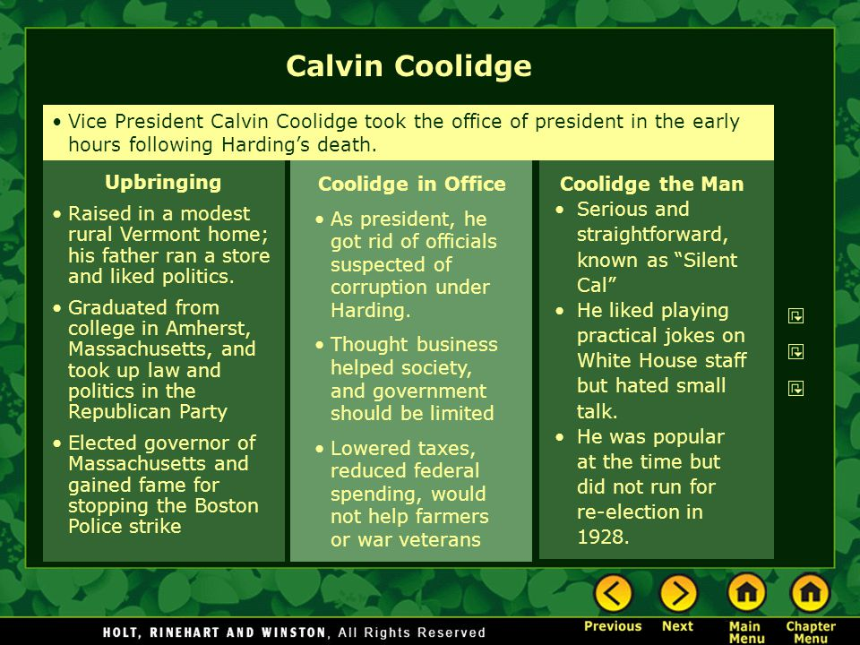 Coolidge in Office As president, he got rid of officials suspected of corruption under Harding.
