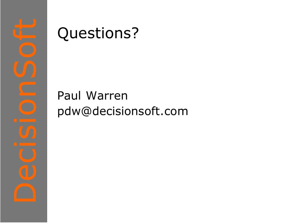 1 DecisionSoft Questions Paul Warren pdw@decisionsoft.com