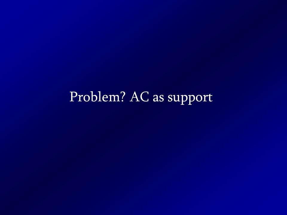 Problem? AC as support