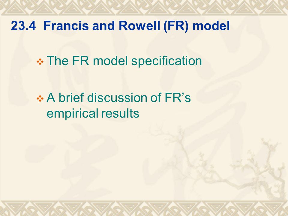 23.4 Francis and Rowell (FR) model  The FR model specification  A brief discussion of FR's empirical results