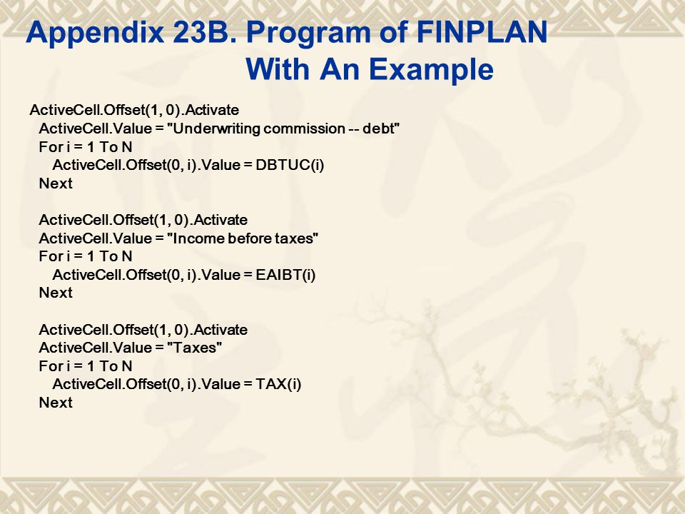 Appendix 23B. Program of FINPLAN With An Example ActiveCell.Offset(1, 0).Activate ActiveCell.Value =