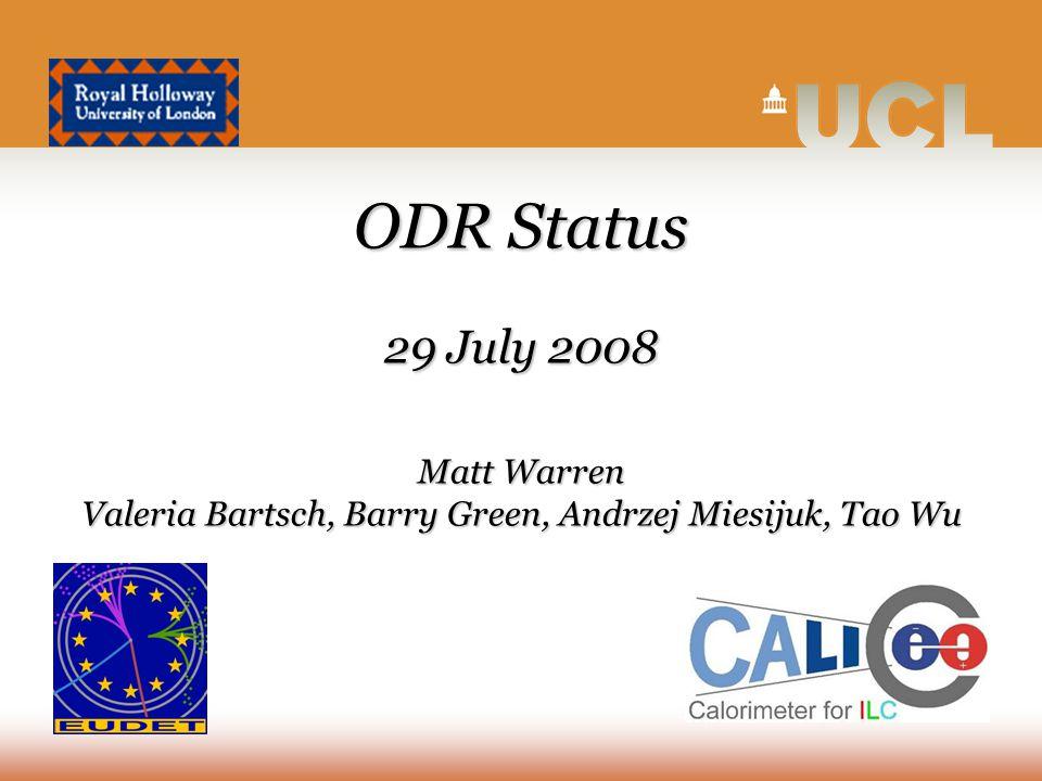 ODR Status 29 July 2008 Matt Warren Valeria Bartsch, Barry Green, Andrzej Miesijuk, Tao Wu