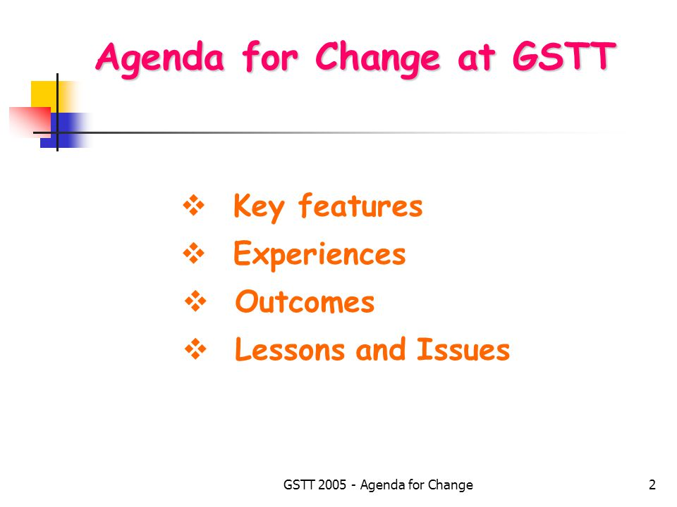 GSTT 2005 - Agenda for Change2 Agenda for Change at GSTT  Key features  Experiences  Outcomes  Lessons and Issues