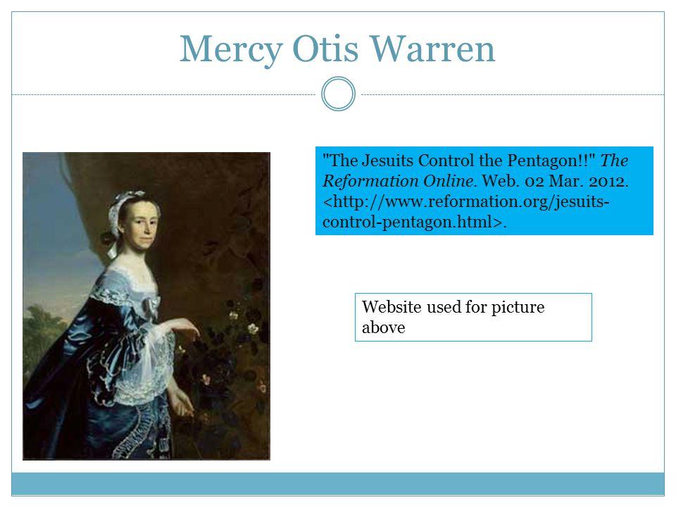 Mercy Otis Warren The Jesuits Control the Pentagon!! The Reformation Online.