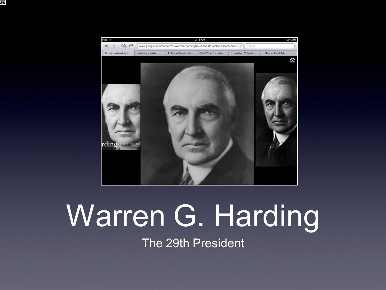 Warren G. Harding The 29th President
