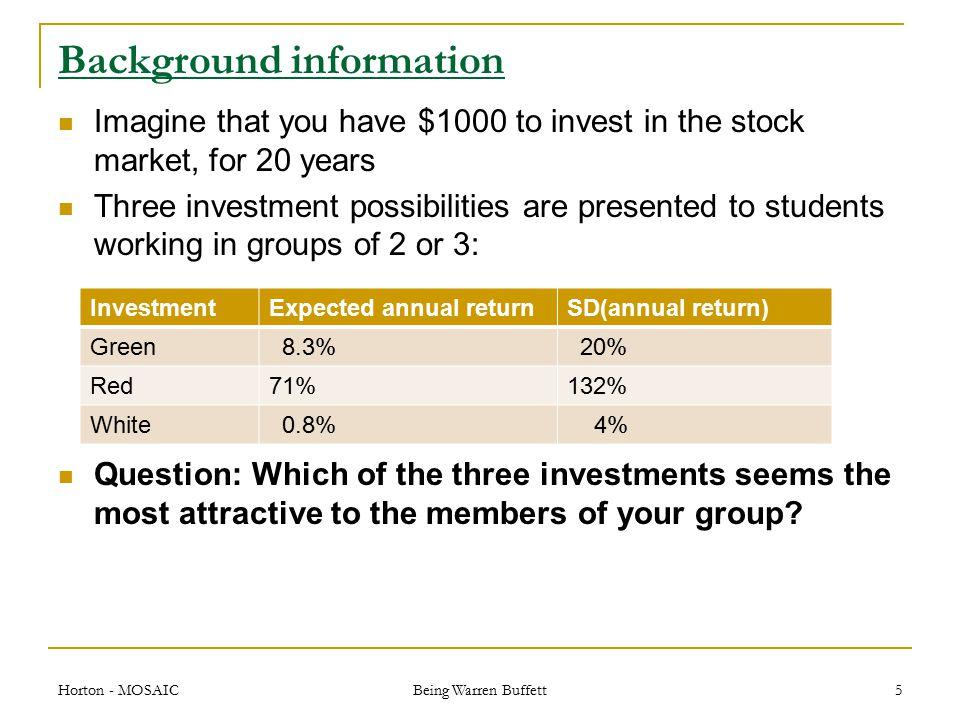 Implementation in R # Becoming Warren Buffett simulator (Foster et al TAS) # Nicholas Horton, nhorton@smith.edu # $Id: buffett.R,v 1.2 2010/06/29 13:01:17 nhorton Exp $ green = c(0.8, 0.9, 1.1, 1.1, 1.2, 1.4) red = c(0.05, 0.2, 1, 3, 3, 3) white = c(0.95, 1, 1, 1, 1, 1.1) years = 20; numsims = 5000 n = years*numsims Horton – Causeweb - 2009 Being Warren Buffett 16