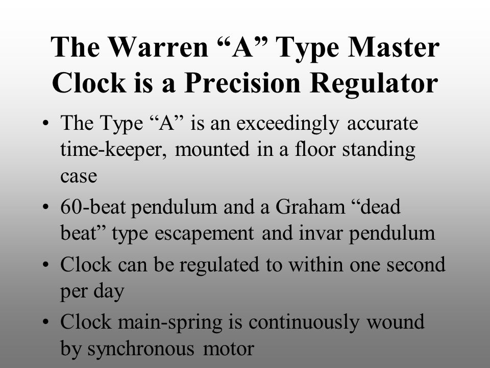 """The Warren """"A"""" Type Master Clock is a Precision Regulator The Type """"A"""" is an exceedingly accurate time-keeper, mounted in a floor standing case 60-bea"""
