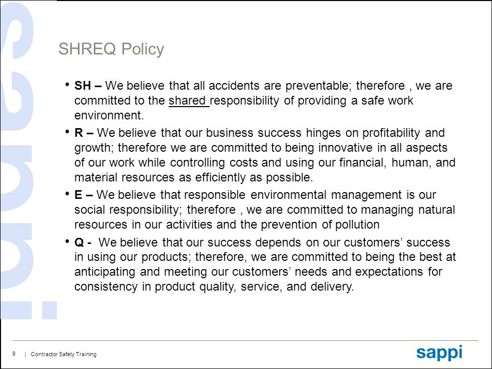 | Contractor Safety Training 10 SHREQ Policy You are our partners in making it happen.