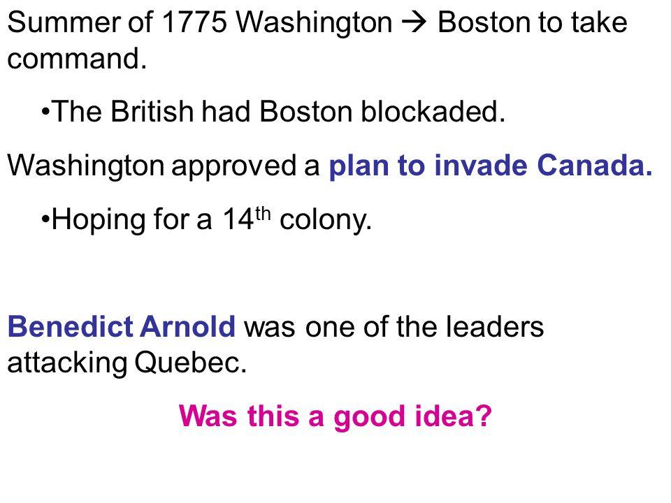 Summer of 1775 Washington  Boston to take command.