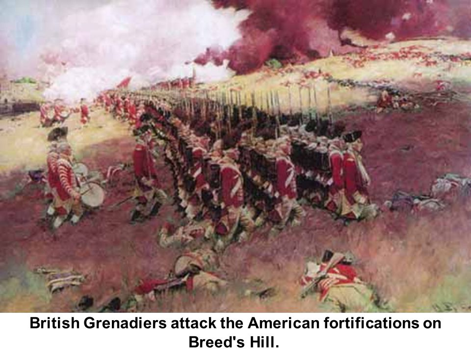British Grenadiers attack the American fortifications on Breed s Hill.